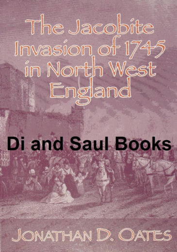 The Jacobite Invasion of 1745 in North West England, by Jonathan D. Oates